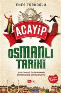 Acayip Osmanlı Tarihi