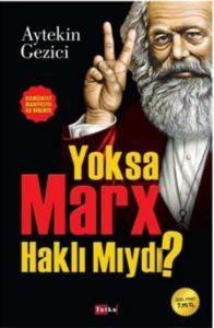 Yoksa Marx Haklı Mıydı?