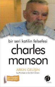 Bir Seri Katilin Felsefesi - Charles Manson; Seri Katiller Biyografisi