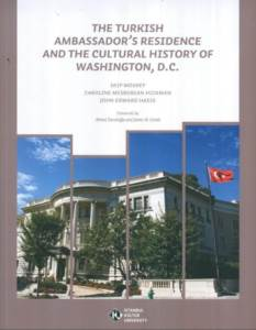 The Turkish Ambassador's Residence and the Cultural History of Washington, D.C. (Ciltli)