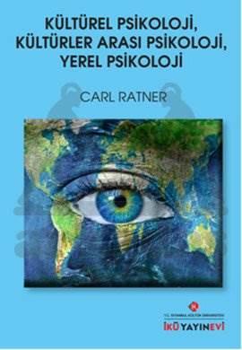 Kültürel Psikoloji, Kültürler Arası Psikoloji, Yerel Psikoloji