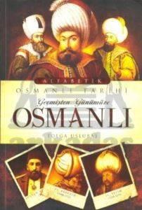 Geçmişten Günümüze Osmanlı