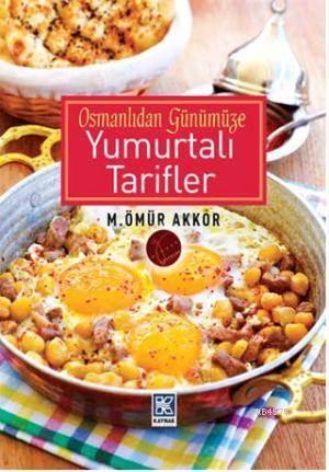 Osmanlı Günümüze Yumurtalı Tarifeler
