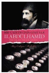 Bir Gazetecinin Gözüyle II.Abdülhamid