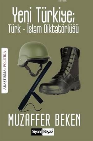 Yeni Türkiye İslam-Türk Diktatörlüğü