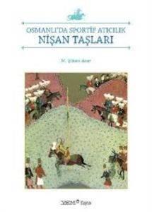 Osmanlı'da Sportif Atıcılık – Nişan Taşları