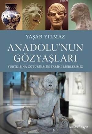 Anadolu'nun Gözyaşları; Yurtdışına Götürülmüş Tarihi Eserlerimiz