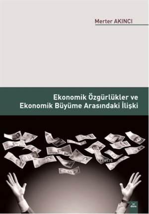 Ekonomik Özgürlikler Ve Ekonomik Büyüme Arasındaki İlişki