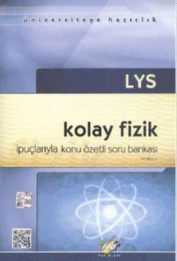 FDD LYS Kolay Fizik İpuçlarıyla Konu Özetli Soru Bankası