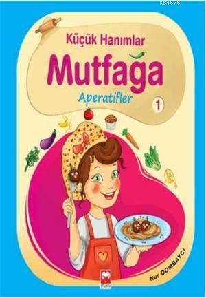 Küçük Hanımlar Mutfağa Aperatifler 1 (Muştu)