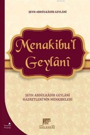 Menakibu'l Geylani; Şeyh Abdülkadir Geylani Hazretleri'nin Menkıbeleri