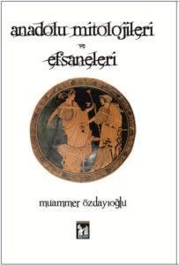 Anadolu Mitolojileri ve Efsaneleri