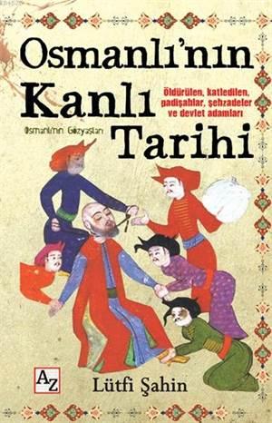 Osmanlı'nın Kanlı Tarihi