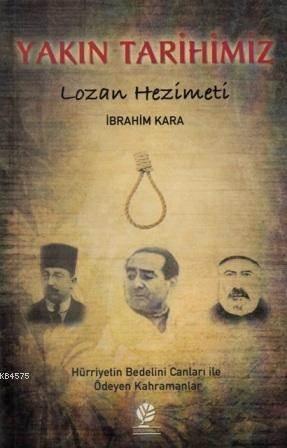 Yakın Tarihimiz; Lozan Hezimeti