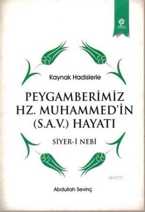 Peygamberimiz Hz. Muhammed'in (S.A.V) Hayatı; Siyer-İ Nebi