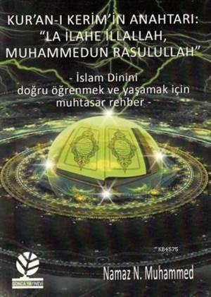 Kur'an-I Kerim'in Anahtarı; La İlahe İllallah Muhammedun Rasulullah
