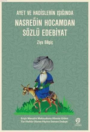 Ayet Ve Hadislerin Işığında Nasreddin Hocamdan Sözlü Edebiyat