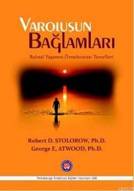 Varoluşun Bağlamları; Ruhsal Yaşamın Öznelerarası Temelleri