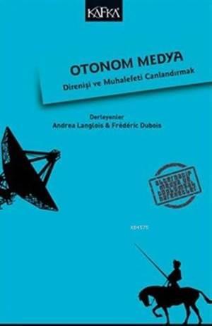 Otonom Medya; Direniş ve Muhalfeti Canlandırmak