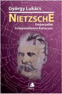 Nietzsche: Emperyalist İrrasyonalizmin Kurucusu