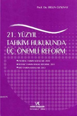 21. Yüzyil Tahkim Hukukunda Üç Önemli Reform