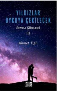 Yıldızlar Uykuya Çekilecek; Sevda Şiirleri 3