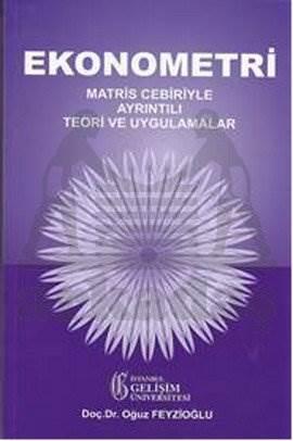 Ekonometri: Matris Cebiriyle Ayrıntılı Teori ve Uygulamalar