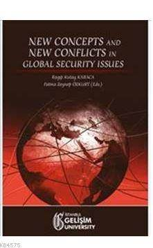 New Concepts And New Conflicts İn Global Security Issues