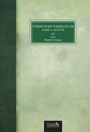 Türkiye'de Tarikatlar; Tarih ve Kültür