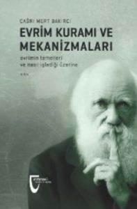 Evrim Kuramı ve Mekanizmaları; Evrimin Temelleri ve Nasıl İşlediği Üzerine