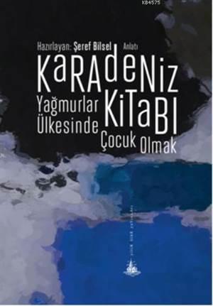 Karadeniz Kitabı; Yağmurlar Ülkesinde Çocuk Olmak