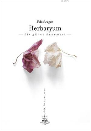 Herbaryum - Bir Günce Denemesi