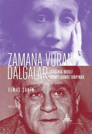 Zamana Vuran Dalgalar; Virginia Woolf ve Ahmet Hamdi Tanpınar