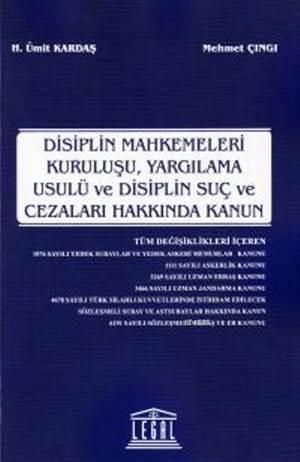Disiplin Mahkemeleri Kurulusu, Yargilama Usulü ve Disiplin Suç ve Cezalari Hakkinda Kanun