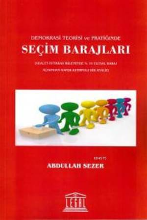 Seçim Barajlari; Demokrasi Teorisi ve Pratiginde