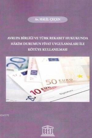 Avrupa Birligi ve Türk Rekabet Hukukunda Hakim Durumun Fiyat Uygulamalari ile Kötüye Kullanilmasi