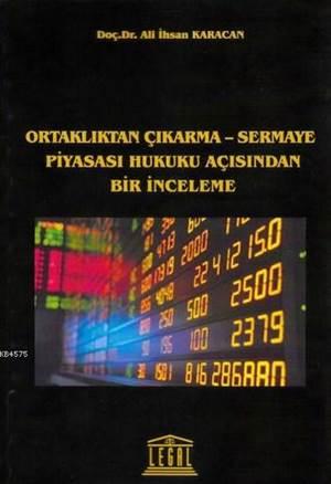 Ortaklıktan Çıkarma-Sermaye Piyasası Hukuku Açısından Bir İnceleme