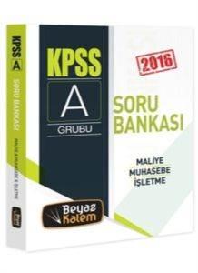 Beyaz Kalem 2016 KPSS A Grubu Maliye Muhasebe İşletme Soru Bankası