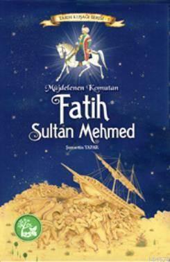 Müjdelenen Komutan Fatih Sultan Mehmed