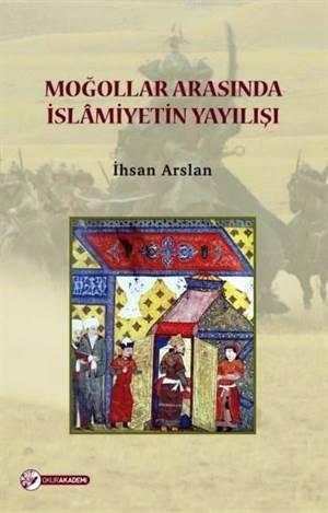 Moğolların Arasında İslamiyetin Yayılışı