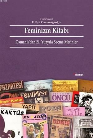 Feminizm Kitabı; Osmanlı'dan 21. Yüzyıla Seçme Metinler