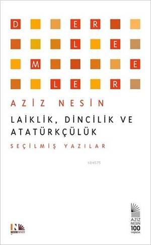 Laiklik,Dincilik Ve Atatürkçülük