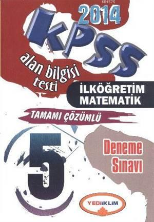 KPSS ÖABT İlköğretim Matematiktamamı Çözümlü; 5 Deneme Sınavı 2014
