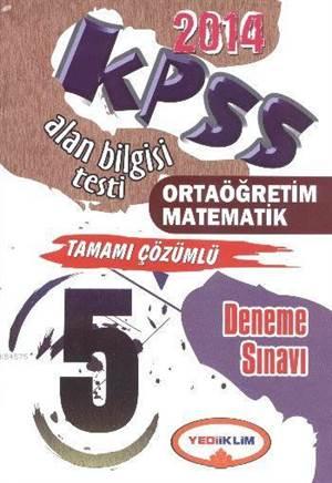 KPSS ÖABT Ortaöğretim Matematiktamamı Çözümlü; 5 Deneme Sınavı 2014