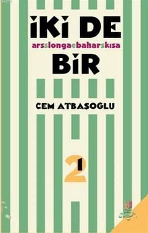 İki De Bir; Ars Longa Bahar Kısa