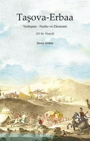 Taşova - Erbaa; Yerleşme - Nüfus Ve Ekonomi (15-16. Yüzyıl)