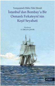 İstanbul'dan Bombaya Bir Osmanlı Fırkateyni'nin Keşif Seyahati
