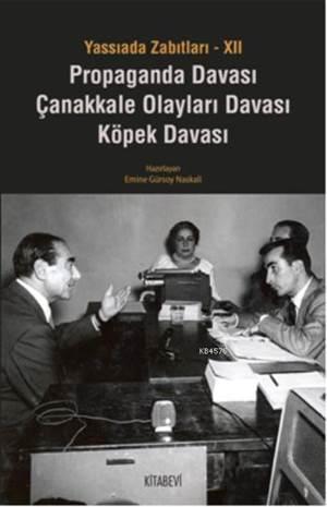 Yassıada Zabıtları-XII-Propaganda Davası,Çanakkale Olayları Davası,Köpek Davası