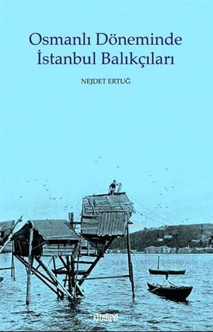 Osmanlı Döneminde İstanbul Balıkçıları