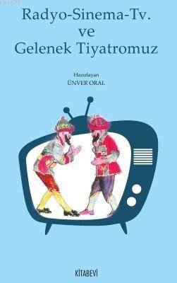 Radyo-Sinema-Tv ve Gelenek Tiyatromuz